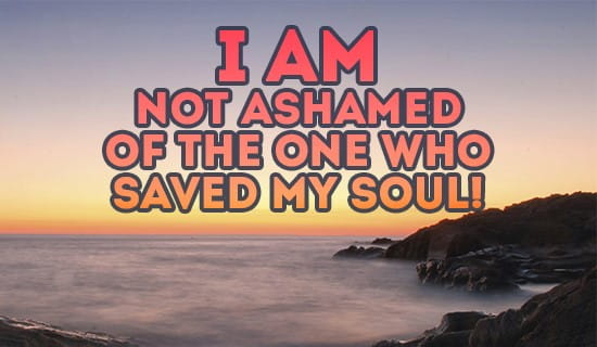 I am NOT Ashamed! ecard, online card