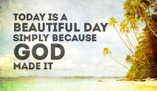 Today is BEAUTIFUL! ecard, online card
