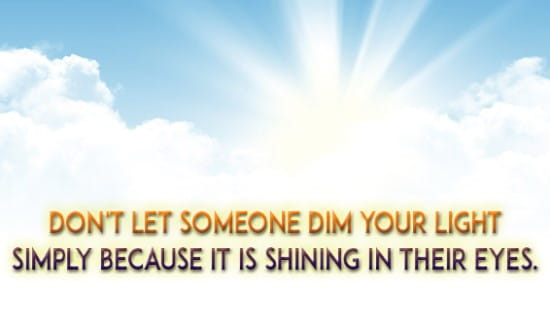 Don't let anyone DIM your LIGHT! ecard, online card