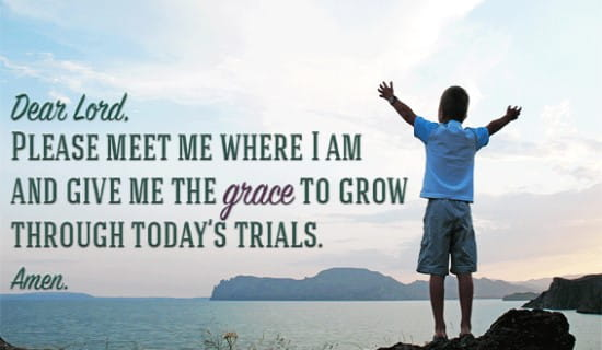 Give me Grace to grow through today's Trials ecard, online card
