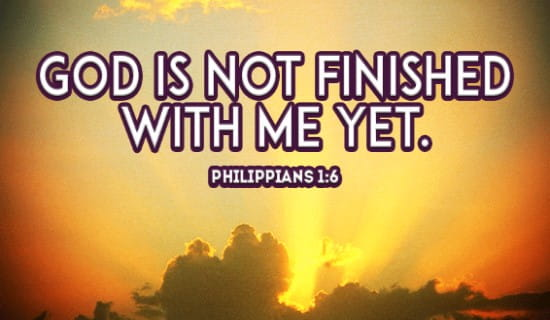 God is not Finished with me Yet ecard, online card