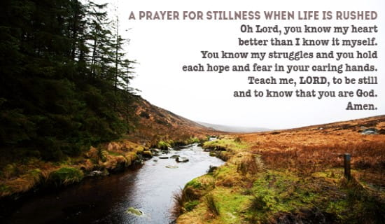 A prayer for stillness when life is rushed ecard, online card