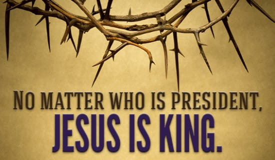 No matter who is president, Jesus Is KING ecard, online card