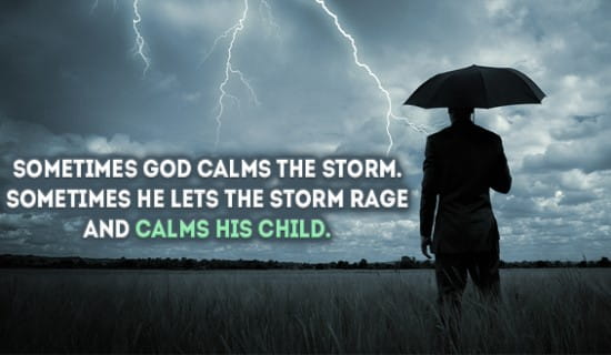 Sometimes He lets the storm rage, and calms His Child ecard, online card