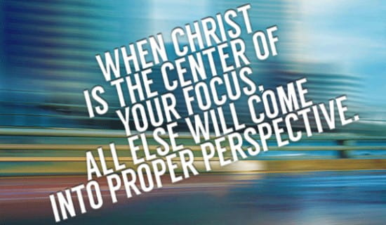 When Christ is the Center of your focus... ecard, online card