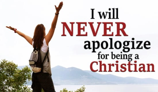 I will never apologize for being a Christian ecard, online card