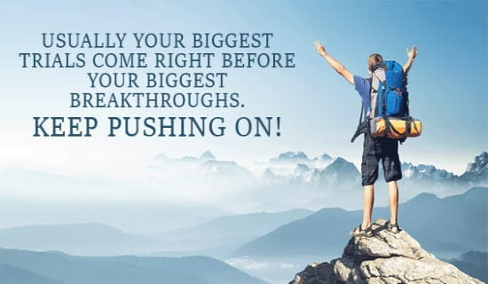 Your biggest trials come before your biggest breakthroughs ecard, online card