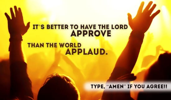 Better for the Lord to approve than the world applaud ecard, online card