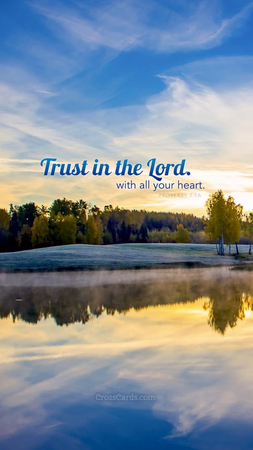 Trust in the Lord - Phone Wallpaper and Mobile Background | 500 x 889 jpeg 53kB