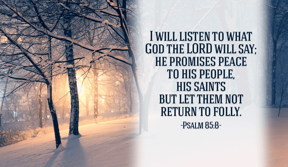 God has promised His peace for us, we just have to trust Him - Psalm 85:8 ecard, online card