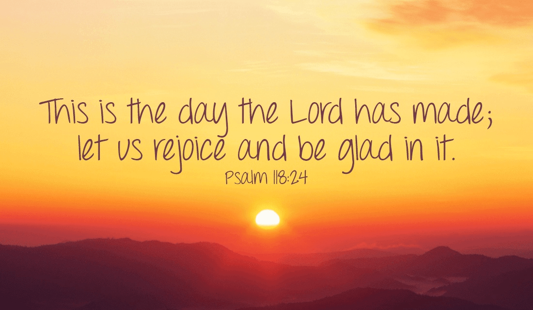 Let's rejoice at this wonderful day God has given us! -Psalm 118:24 ecard, online card