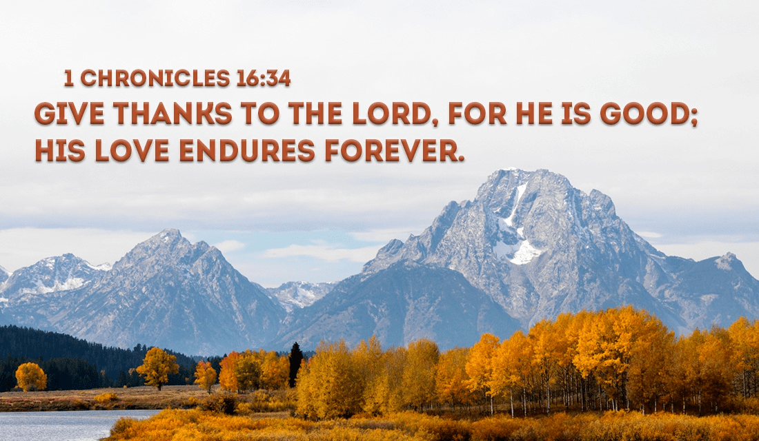 Thank you, GOD for everything you have given us! - 1 Chronicles 16:34 ecard, online card