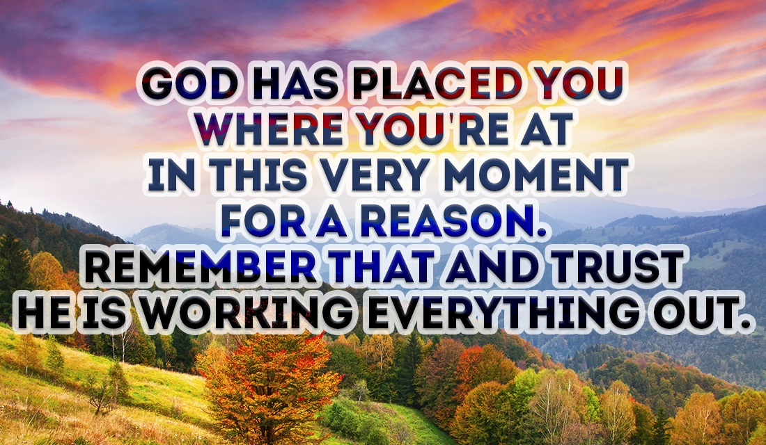 You are where the GOD of the UNIVERSE wants you to be, he's got you covered. ecard, online card