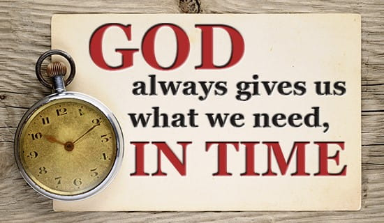 God ALWAYS gives us what we NEED ecard, online card