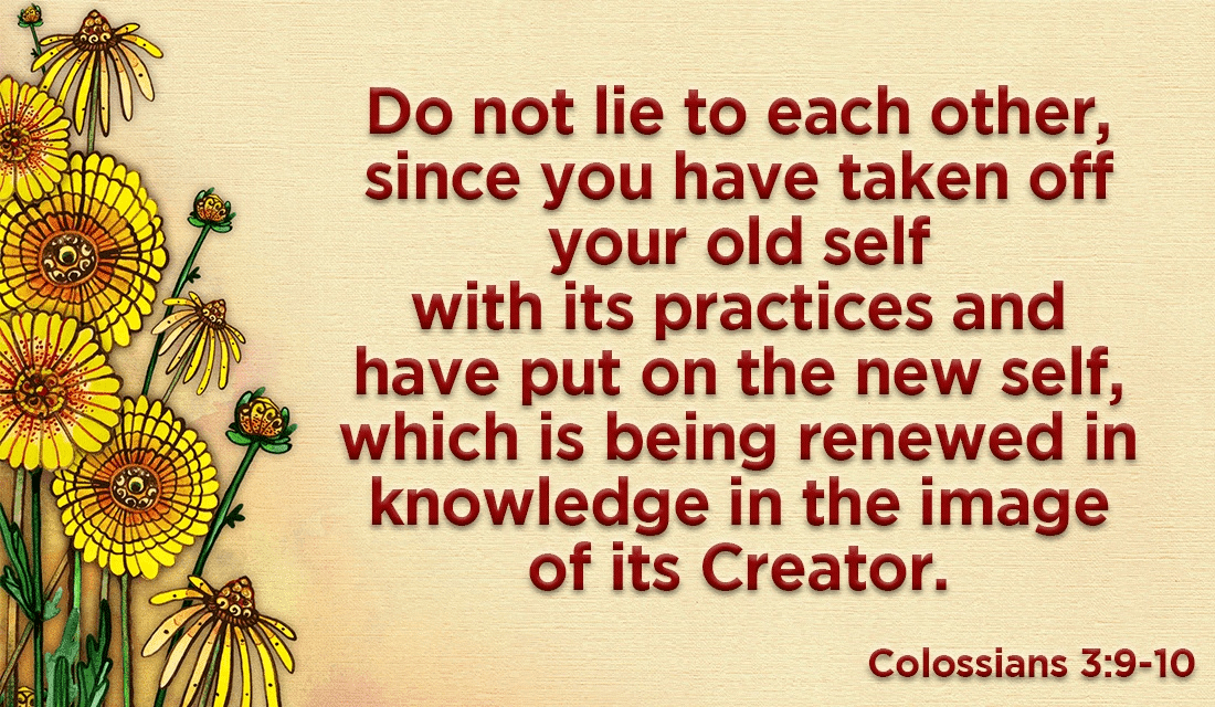 Through God, you have changed for the better! Leave the old behind! - Colossians 3:9-10 ecard, online card
