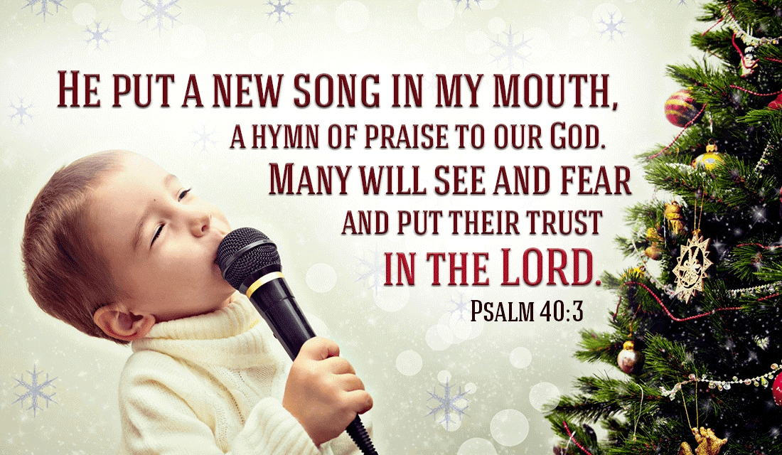 What kind of song has he put in your heart today? - Psalm 40:3 ecard, online card