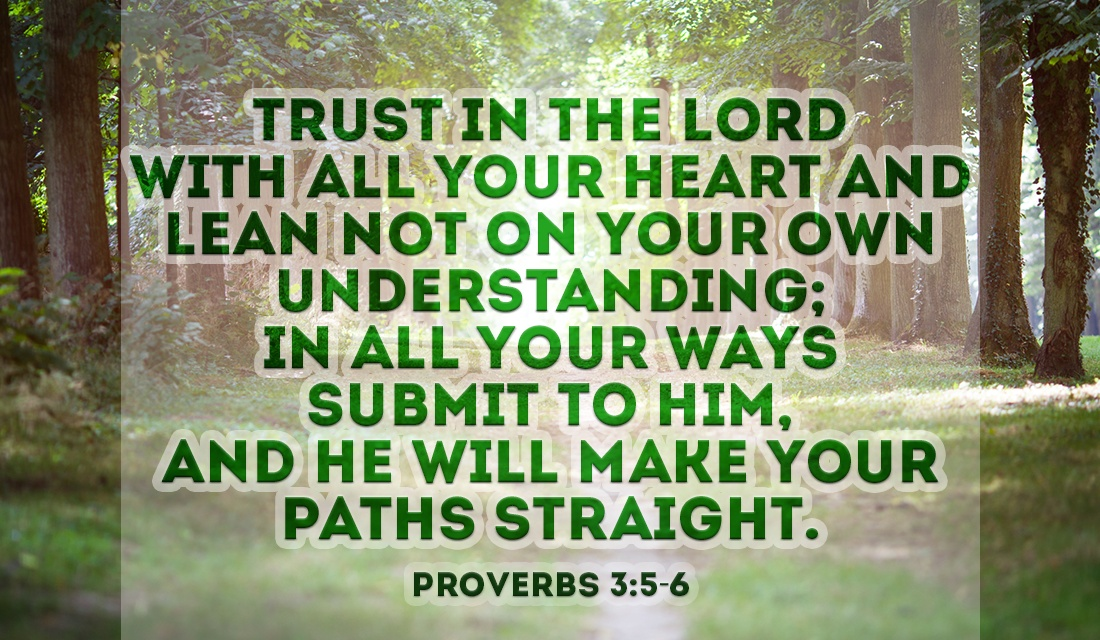 God has the ability to see everything that has ever happened or ever will, Trust Him! - Proverbs 3:5-6 ecard, online card
