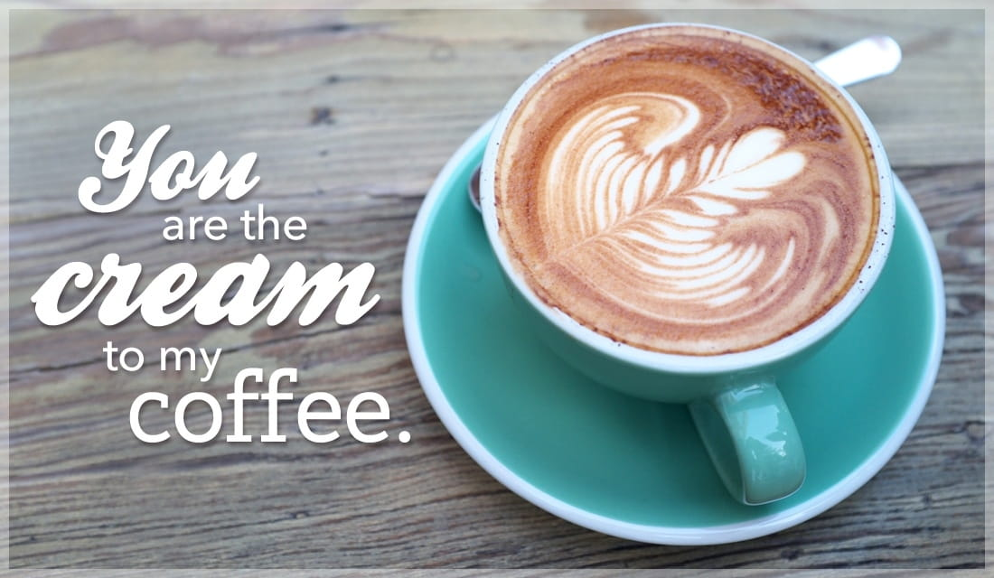 You are the Cream to my Coffee ecard, online card