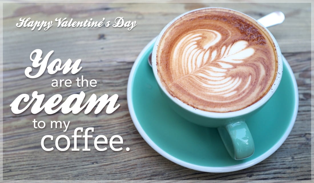 Cream to my Coffee - Happy Valentine's Day ecard, online card
