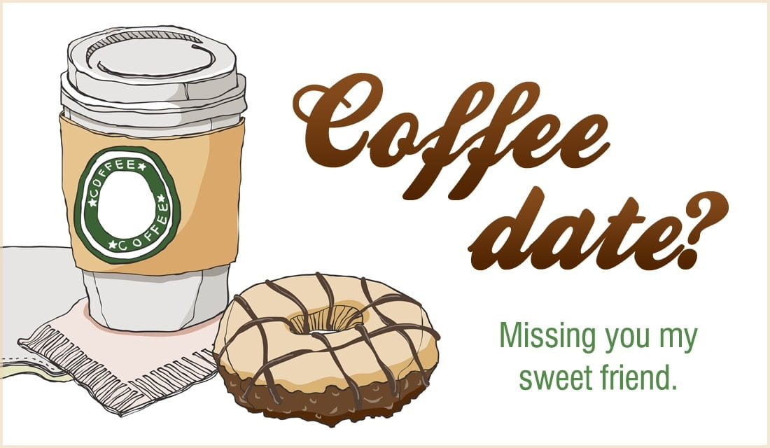 Free Coffee Date Miss You Friend Ecard Email Free Personalized