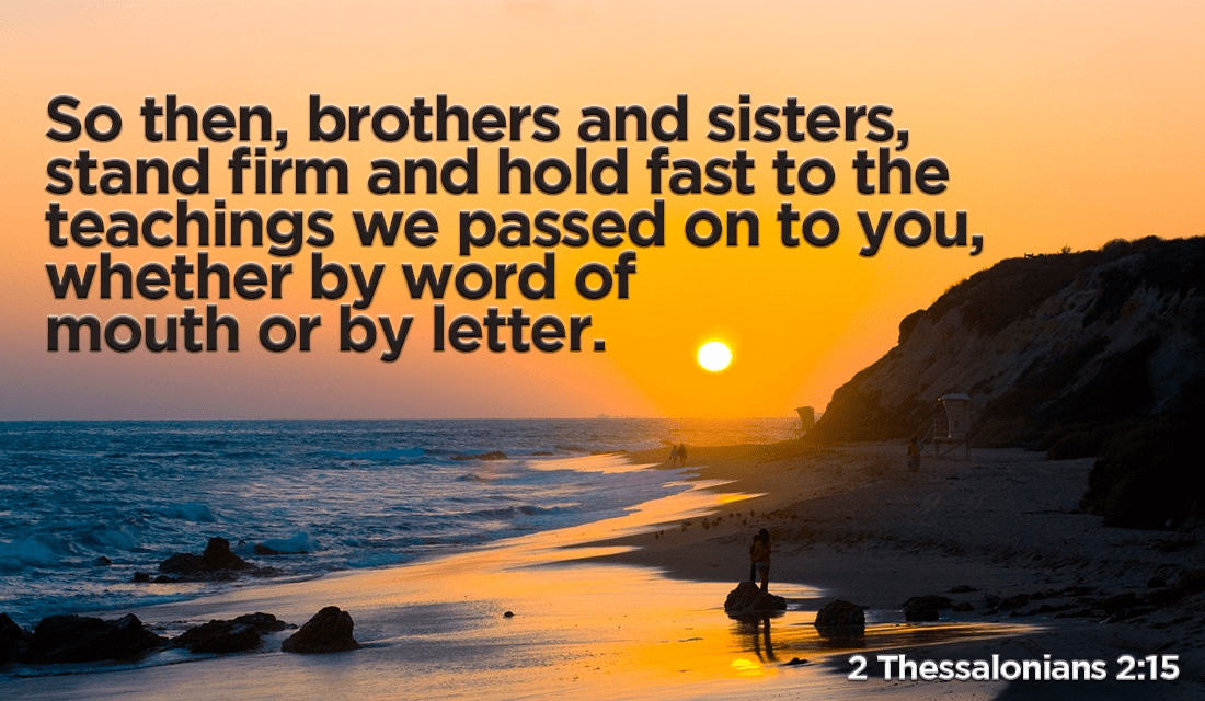 It is important to know what the BIBLE says - Thessalonians 2:15 ecard, online card