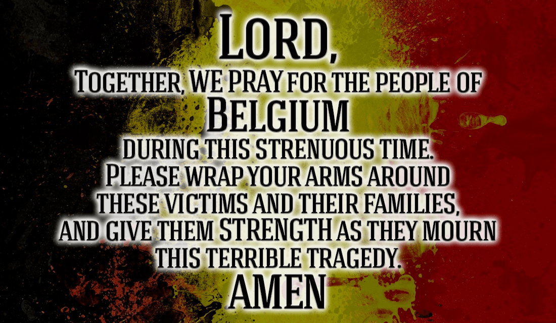 Lord, Please help the victims of Belgium! Many are hurt