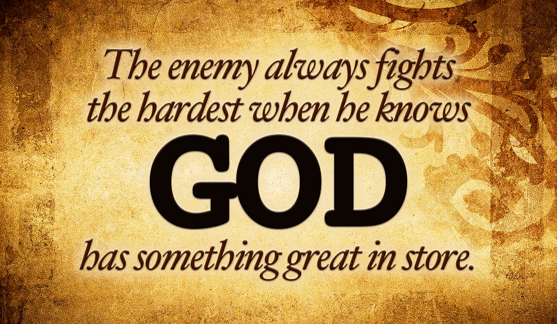 With the way the enemy is fighting, God must have something GREAT in store! ecard, online card