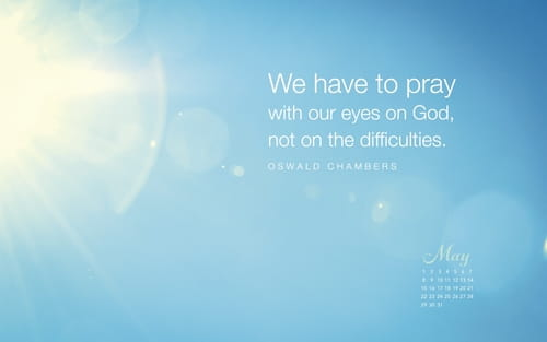 May 2016 - Oswald Chambers Quote mobile phone wallpaper