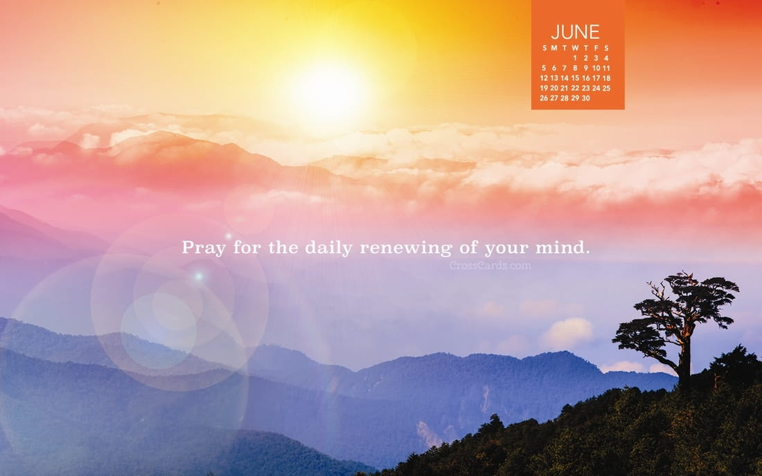 June 2016 pray for renewing of your mind desktop - Crosscards christian wallpaper ...