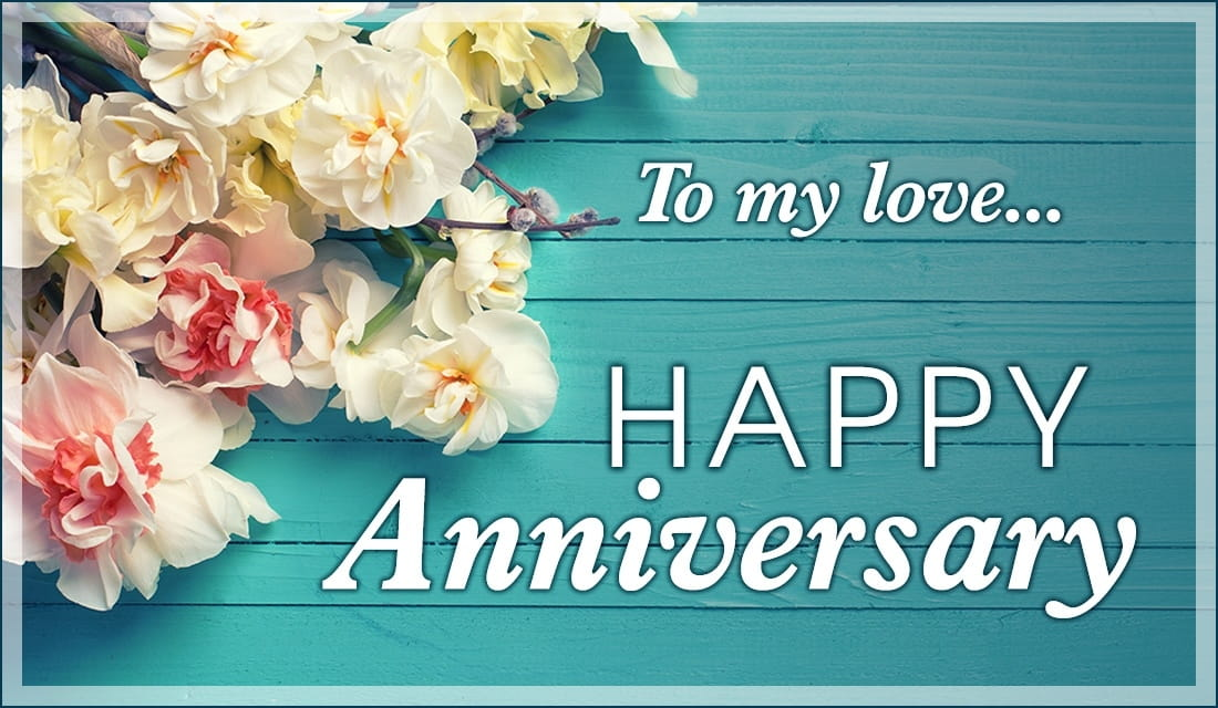 Happy Anniversary - To my love ecard, online card