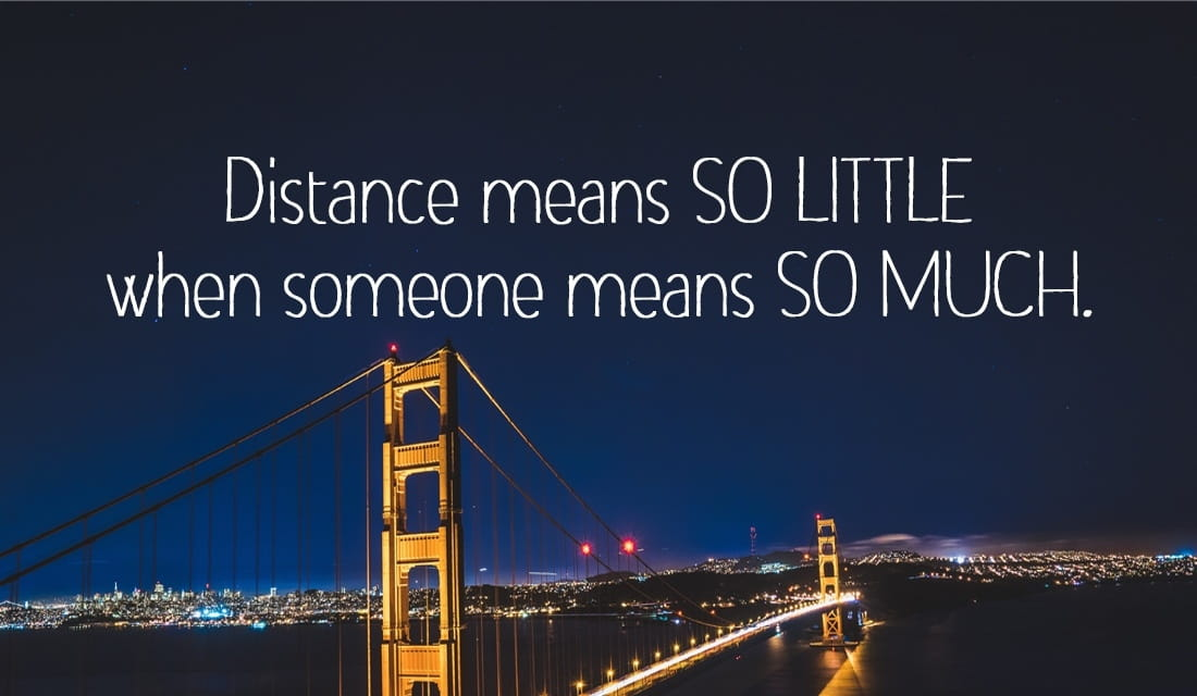 Distance Means So Little When Someone Means So Much ecard, online card