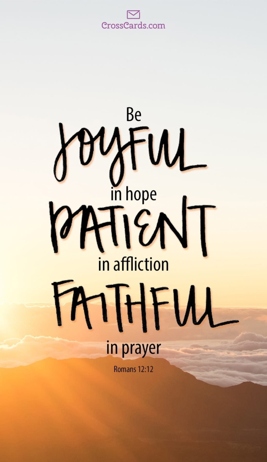 Lovely Be Joyful In Hope, Patient In Affliction, Faithful In Prayer Mobile Phone  Wallpaper