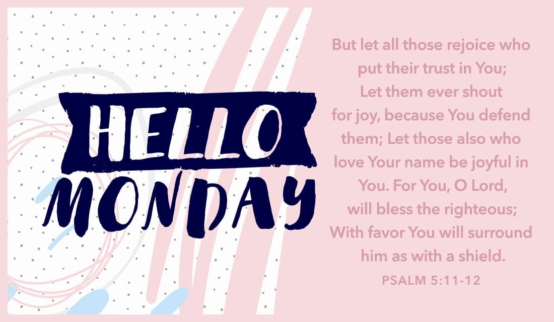 Hello Monday! Psalm 5:11-12 ecard, online card