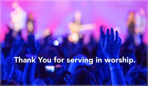 Thank You for serving in worship. ecard, online card