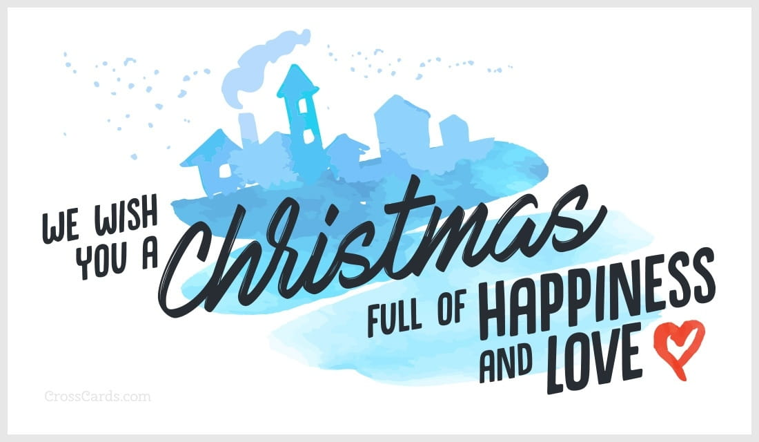 We Wish You a Christmas Full of Happiness and Love ecard, online card