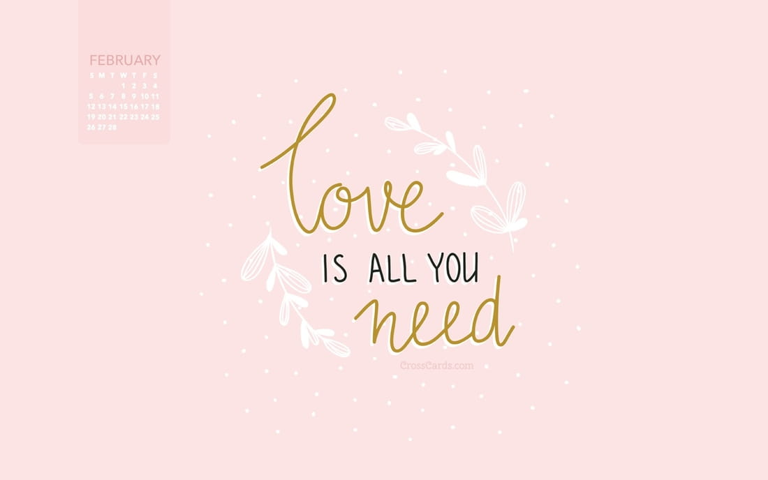 February 2017 - Love is all you need mobile phone wallpaper