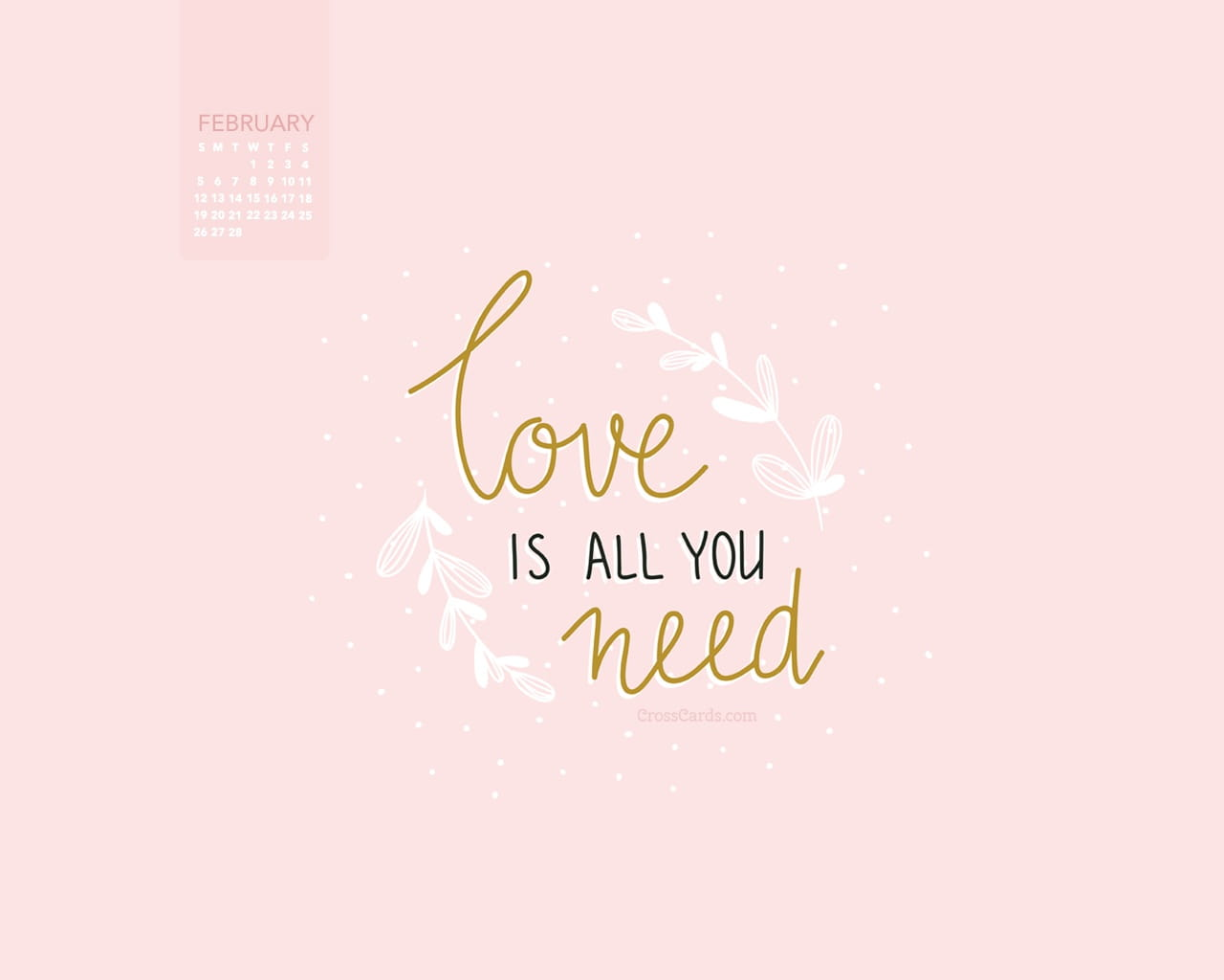 February 2017 Love Is All You Need Desktop Calendar