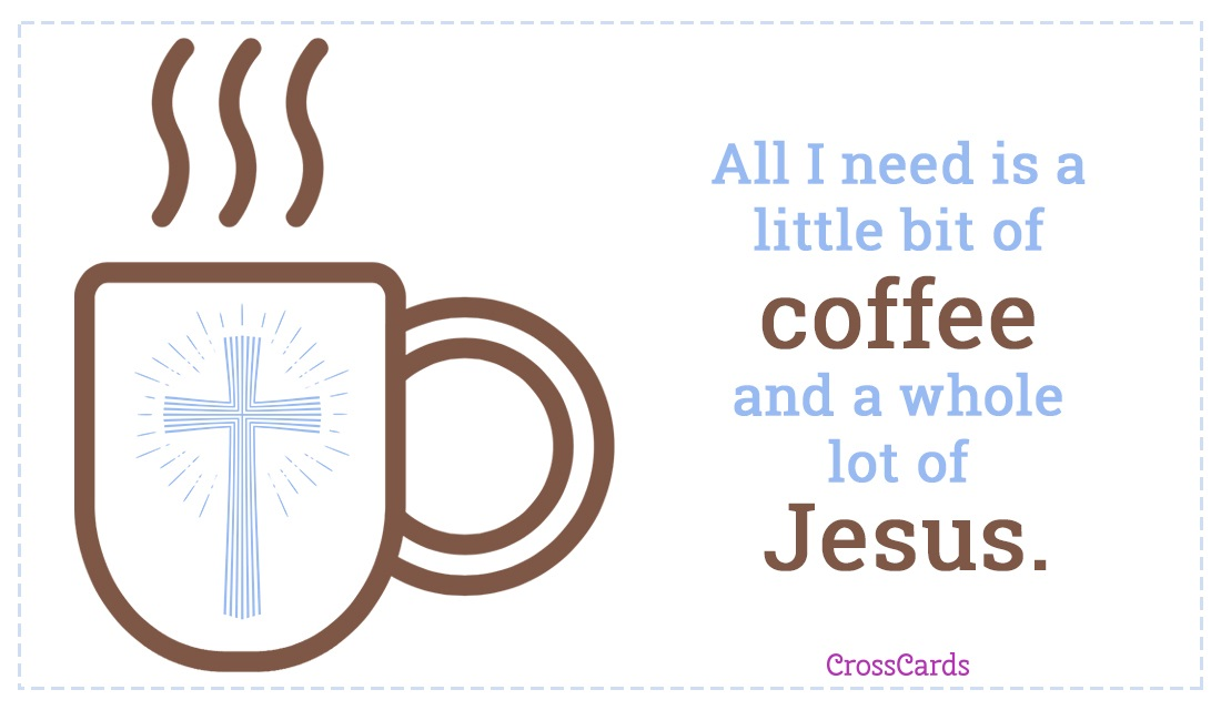 Coffee and Jesus ecard, online card