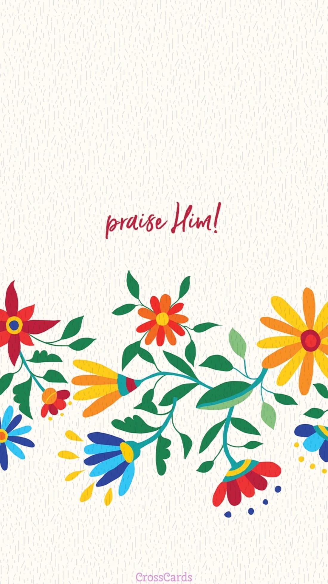Praise HIM! mobile phone wallpaper