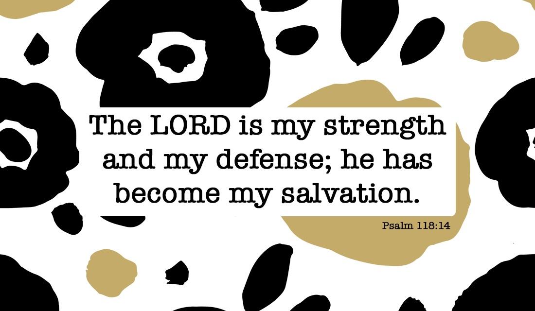 Psalm 118:14 ecard, online card