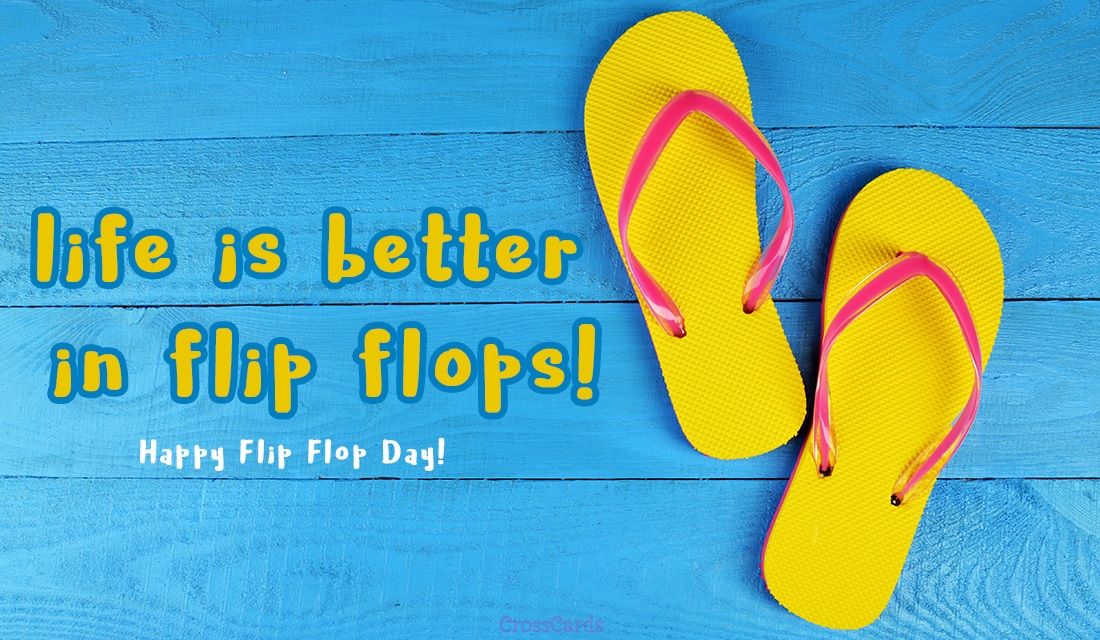 618ccac0e8b Free Happy Flip Flop Day! (6 16) eCard - eMail Free Personalized ...