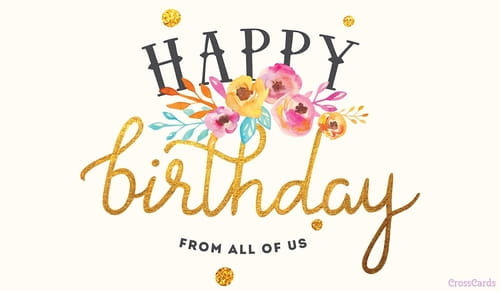 Free Happy Birthday From All Of Us ECard