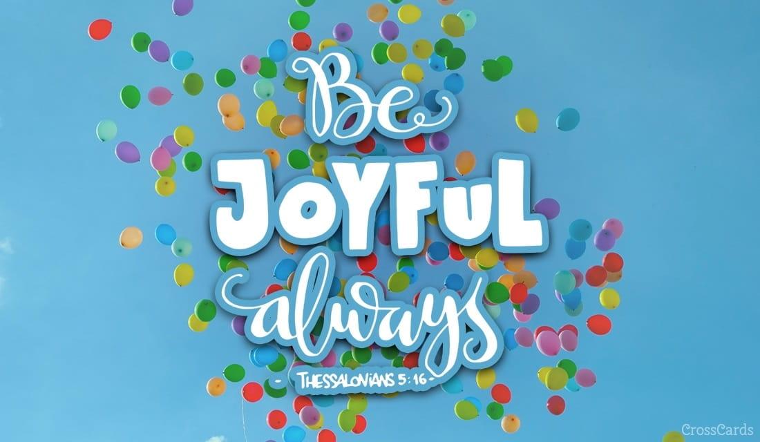 1 Thessalonians 5:16 ecard, online card