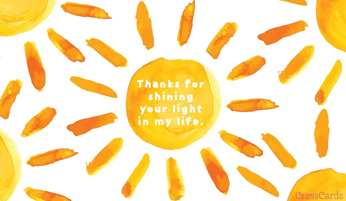 Free sunshine in my life ecard email free personalized - Crosscards free ecards ...