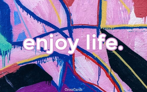 Enjoy Life. mobile phone wallpaper