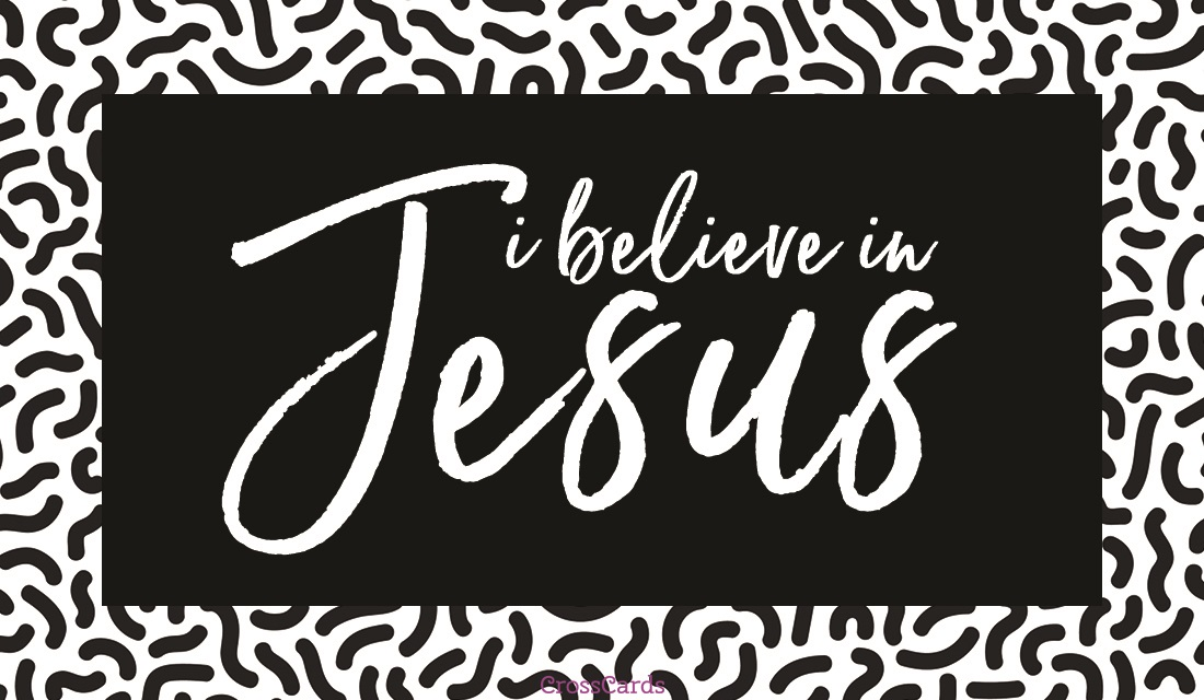I Believe in Jesus ecard, online card
