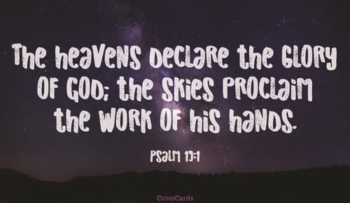 Psalm 19:1 - NIV Bible - The heavens declare the glory of