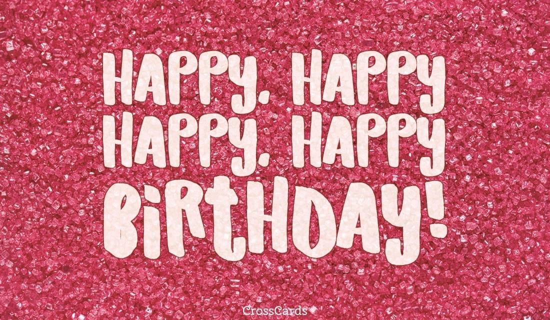 Happy, Happy, Happy, Happy Birthday! ecard, online card