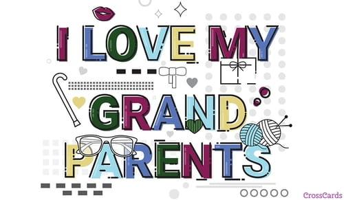 I Love My Grandparents (9/10) ecard, online card