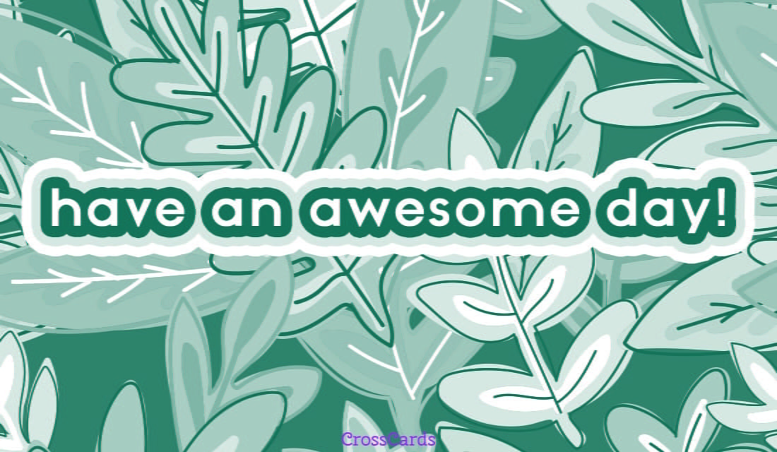 Have an Awesome Day ecard, online card